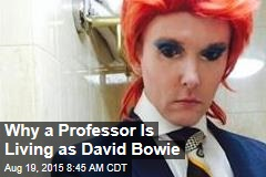 Why a Professor Is Living as David Bowie
