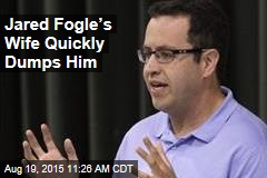 Jared Fogle's Wife Quickly Dumps Him