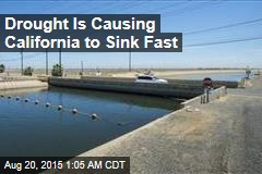 Drought Is Causing California to Sink Fast