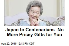 Japan to Centenarians: No More Pricey Gifts for You