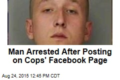 Man Arrested After Posting on Cops' Facebook Page