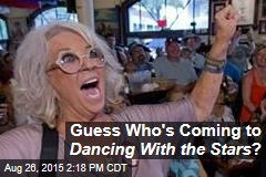 Guess Who's Coming to Dancing With the Stars ?