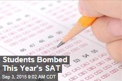 Students Bombed This Year's SAT Test
