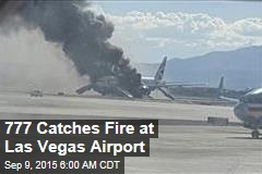 777 Catches Fire at Las Vegas Airport