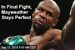 In Final Fight, Mayweather Stays Perfect