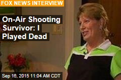 On-Air Shooting Survivor: I Played Dead