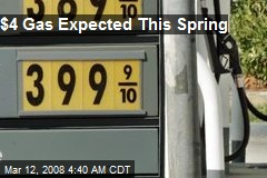 $4 Gas Expected This Spring