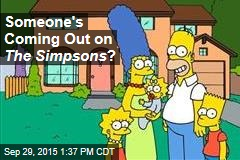 Someone's Coming Out on The Simpsons ?
