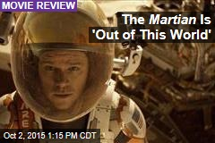 The Martian Is 'Out of This World'