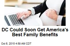 DC Is About to Get America's Best Family Benefits