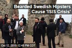 Bearded Swedish Hipsters Cause 'ISIS Crisis'