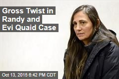 Gross Twist in Randy and Evi Quaid Case