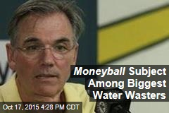 Moneyball Subject Among Biggest Water Wasters