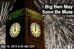 Big Ben May Soon Be Mute