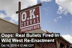 Oops: Real Bullets Fired in Wild West Re-Enactment