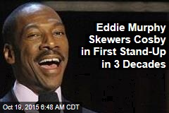 Eddie Murphy Skewers Cosby in First Routine in 3 Decades