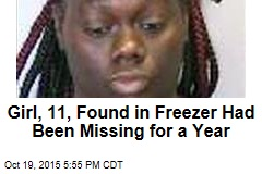 Girl, 11, Found in Freezer Had Been Missing for a Year