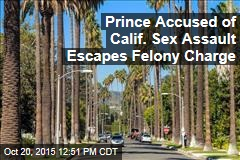 Prince Accused of Calif. Sex Assault Escapes Felony Charge