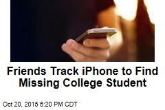 Friends Track iPhone to Find Missing College Student