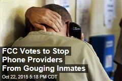 FCC Votes to Stop Phone Providers From Gouging Inmates