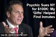 Psychic Sues NY for $100K: My 'Gifts' Helped Find Inmates