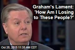 Graham's Lament: 'How Am I Losing to These People?'
