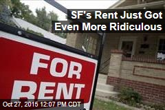 SF's Rent Just Got Even More Ridiculous