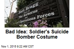Bad Idea: Soldier's Suicide Bomber Costume