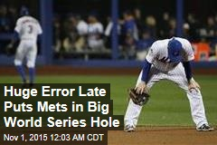 Huge Error Late Puts Mets in Big World Series Hole