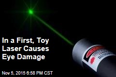 In a First, Toy Laser Causes Eye Damage