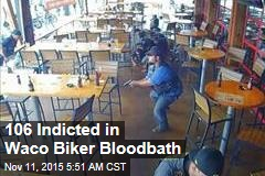 106 Indicted in Waco Biker Bloodbath