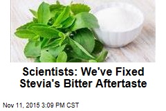 Scientists: We've Fixed Stevia's Bitter Aftertaste