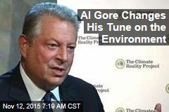 Al Gore Changes His Tune on the Environment