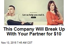 This Company Will Break Up With Your Partner for $10