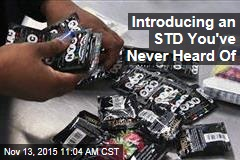 Introducing an STD You've Never Heard Of
