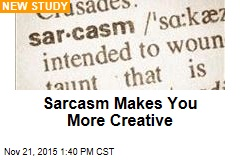 Study Shows Sarcasm Can Actually Be Good for You