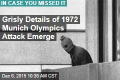 Grisly Details of 1972 Munich Olympics Attack Emerge