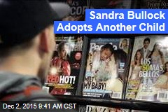 Sandra Bullock Adopts Another Baby