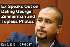 Ex Speaks Out on Dating George Zimmerman and Topless Photos