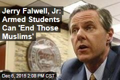 Jerry Falwell, Jr Tells Students How to 'End Those Muslims'