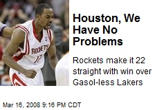Houston, We Have No Problems