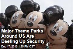 Major Theme Parks Around US Are Beefing Up Security