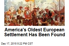 America's Oldest European Settlement Has Been Found