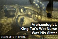 Egypt Opens Tomb of King Tut's Wet Nurse