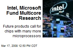Intel, Microsoft Fund Multicore Research