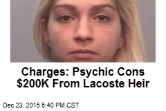Charges: Psychic Cons $200K From Lacoste Heir