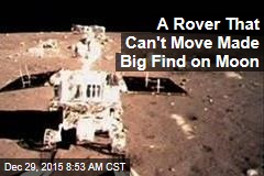 A Rover That Can't Move Made Big Find on Moon