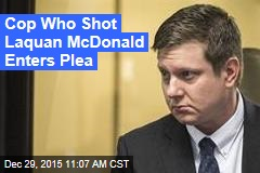Cop Who Shot Laquan McDonald Enters Plea