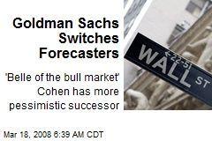 Goldman Sachs Switches Forecasters