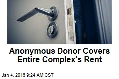 Anonymous Donor Covers Entire Complex's Rent